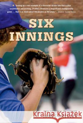 Six Innings: A Game in the Life James Preller 9780312602406