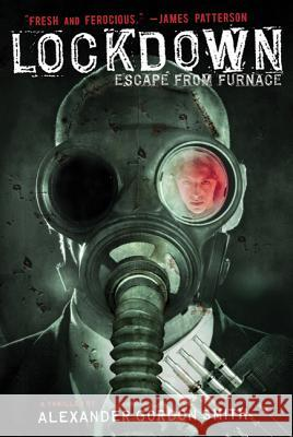 Lockdown: Escape from Furnace Alexander Gordon Smith 9780312611934