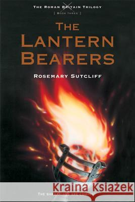 The Lantern Bearers Rosemary Sutcliff 9780312644307 Square Fish