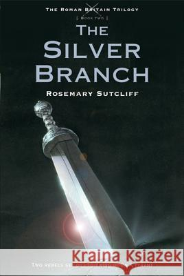 The Silver Branch Rosemary Sutcliff 9780312644314 Square Fish