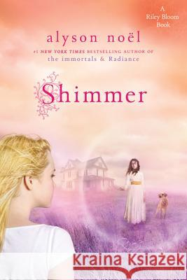 Shimmer: A Riley Bloom Book Alyson Noel 9780312648251