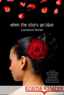 When the Stars Go Blue Caridad Ferrer 9780312650049