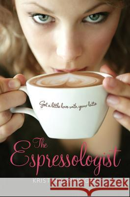 The Espressologist Kristina Springer 9780312659233