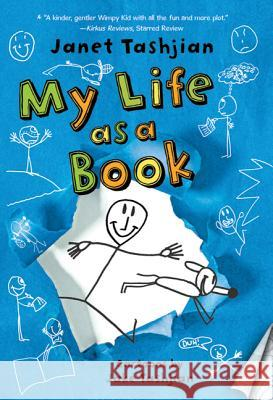My Life as a Book Janet Tashjian Jake Tashjian 9780312672898 Square Fish