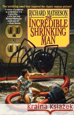 The Incredible Shrinking Man Richard Matheson 9780312856649 Tor Books
