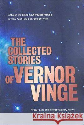 The Collected Stories of Vernor Vinge Vernor Vinge 9780312875848