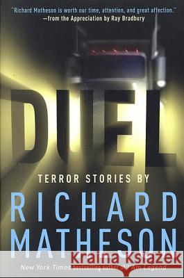 Duel: Terror Stories by Richard Matheson Richard Matheson 9780312878269 Tor Books
