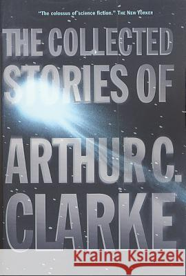 COLLECTED STORIES OF ARTHUR C CLAR Arthur Charles Clarke 9780312878603 Tor Books