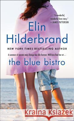 The Blue Bistro Elin Hilderbrand 9780312992620