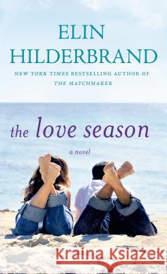 The Love Season Elin Hilderbrand 9780312993771