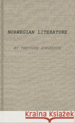 Norwegian Literature in Medieval and Early Modern Times Theodore Jorgenson 9780313200731
