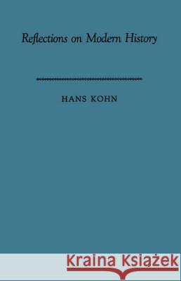 Reflections on Modern History : The Historian and Human Responsibility Hans Kohn 9780313202322