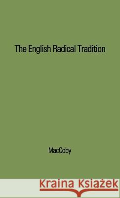 The English Radical Tradition, 1763-1914. Simon Maccoby Simon Maccoby 9780313202841