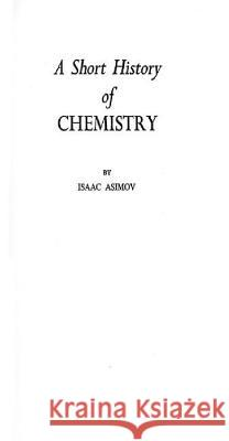 A Short History of Chemistry Isaac Asimov 9780313207693