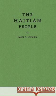 The Haitian People James Graham Leyburn Sidney W. Mintz 9780313221552