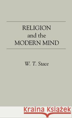 Religion and the Modern Mind. W. T. Stace Walter Terence Stace 9780313226625