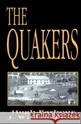 The Quakers Hugh Barbour J. William Frost J. William Frost 9780313228162