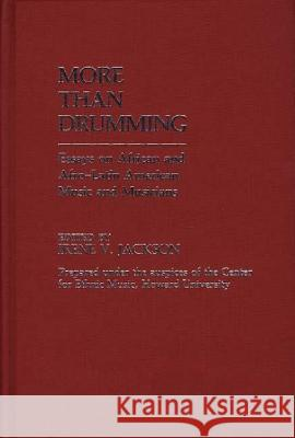 More Than Drumming: Essays on African and Afro-Latin American Music and Musicians Irene V. Jackson 9780313230936
