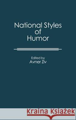 National Styles of Humor Avner Ziv Avner Ziv 9780313249921