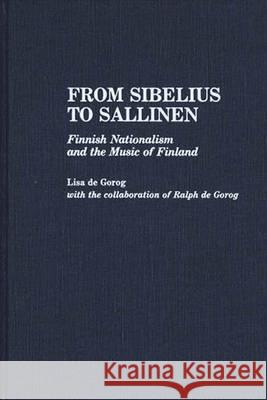 From Sibelius to Sallinen : Finnish Nationalism and the Music of Finland Lisa S. D 9780313267406