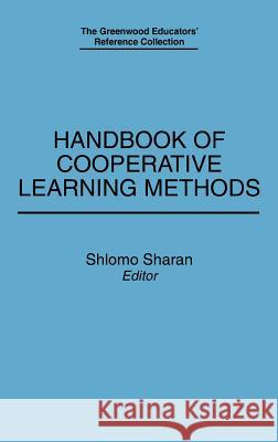 Handbook of Cooperative Learning Methods Sharan                                   Shlomo Sharan 9780313283529