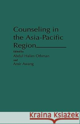 Counseling in the Asia-Pacific Region Abdul Halim Othman Amir Awang Abdul 9780313287992