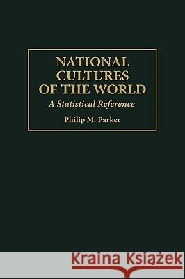 National Cultures of the World: A Statistical Reference Philip M. Parker 9780313297700