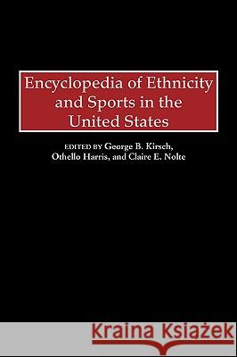 Encyclopedia of Ethnicity and Sports in the United States George B. Kirsch Othello Harris Claire E. Nolte 9780313299117