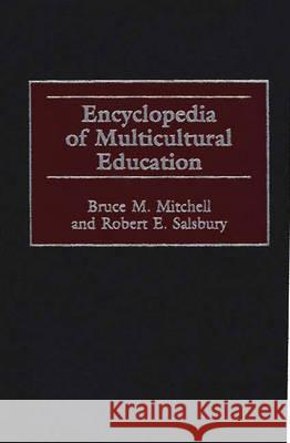 Encyclopedia of Multicultural Education Bruce M. Mitchell Robert E. Salsbury Robert E. Salsbury 9780313300295