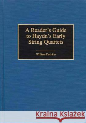 A Reader's Guide to Haydn's Early String Quartets William Drabkin 9780313301735