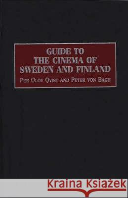 Guide to the Cinema of Sweden and Finland Per Olov Qvist Peter Vo 9780313303777