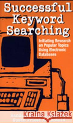 Successful Keyword Searching: Initiating Research on Popular Topics Using Electronic Databases Randall M. MacDonald Susan Priest MacDonald Susan Priest MacDonald 9780313306761