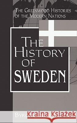 The History of Sweden Byron J. Nordstrom 9780313312588
