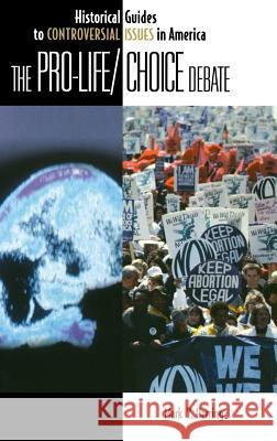 The Pro-Life/Choice Debate Mark Y. Herring 9780313317101