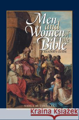 Men and Women of the Bible: A Reader's Guide Nancy Marie Patterson Tischler 9780313317149