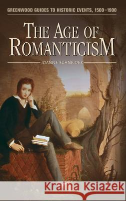 The Age of Romanticism Joanne Schneider 9780313317644