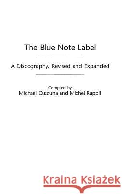 The Blue Note Label : A Discography, 2nd Edition Michael Cuscuna Michel Ruppli 9780313318269