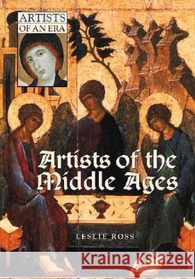 Artists of the Middle Ages Leslie Ross 9780313319037