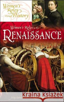 Women's Roles in the Renaissance Kari Boyd McBride Meg Lota Brown 9780313322105