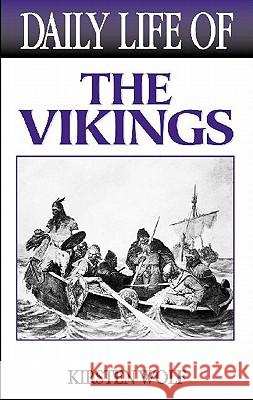 Daily Life of the Vikings Kirsten Wolf 9780313322693
