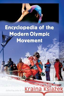 Encyclopedia of the Modern Olympic Movement John E. Findling Kimberly D. Pelle 9780313322785