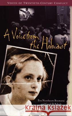 A Voice from the Holocaust Eve Nussbaum Soumerai Carol D. Schulz 9780313323584