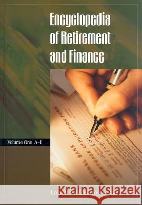 Encyclopedia of Retirement and Finance [2 Volumes] Lois A. Vitt 9780313324956