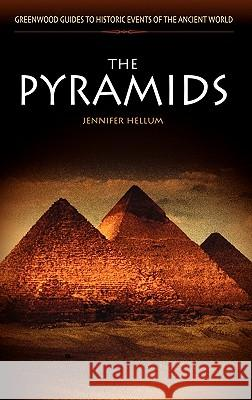The Pyramids Jennifer Hellum 9780313325809