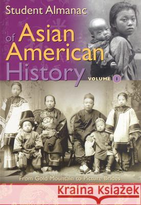 Student Almanac of Asian American History [2 Volumes] Media Projects Incorporated 9780313326028