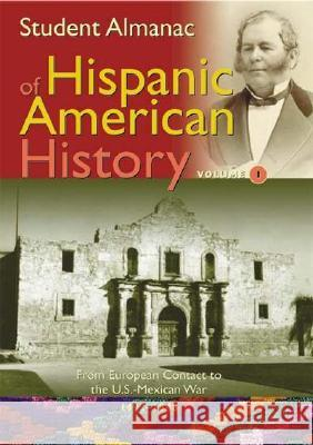Student Almanac of Hispanic American History: Volume 1 & 2 Greenwood Press 9780313326059
