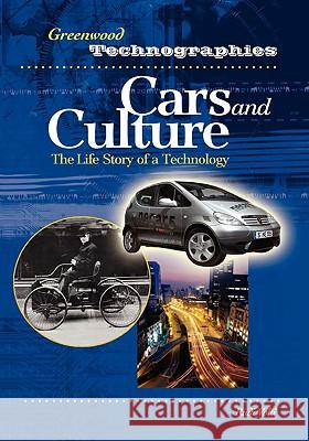 Cars and Culture: The Life Story of a Technology Rudi Volti 9780313328312