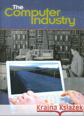 The Computer Industry Jeffrey R. Yost 9780313328442
