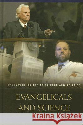 Evangelicals and Science  9780313331138