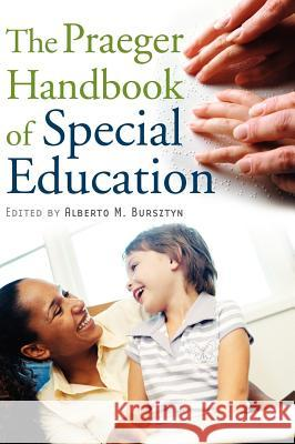 The Praeger Handbook of Special Education Alberto Marcos Bursztyn 9780313332623